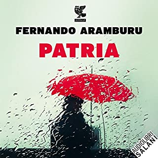 Patria                   By:                                                                                                                                 Fernando Aramburu                               Narrated by:                                                                                                                                 Valerio Amoruso                      Length: 20 hrs and 44 mins     2 ratings     Overall 4.0