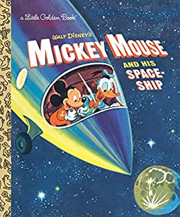 Mickey Mouse and His Spaceship (Disney: Mickey Mouse) (Little Golden Book) - Kindle edition by Werner, Jane, RH Disney. Children Kindle eBooks @ Amazon.com.