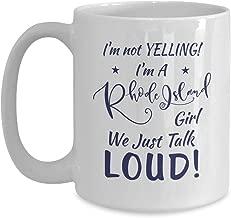 Rhode Island Girl Gift - I'm Not Yelling Just Talk Loud - 15oz White Coffee   Tea Mug