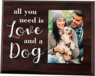 Elegant Signs Dog Picture Frame 4x6 - All You Need is Love and a Dog - Gifts for Dog Lovers