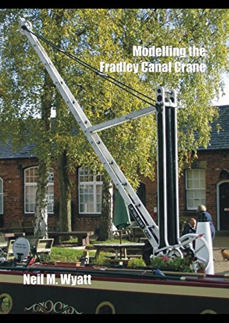 怒るトークケイ素Modelling the Fradley Canal Crane: A Workshop Handbook for Model Engineers (Workshop Handbooks for Model Engineers)