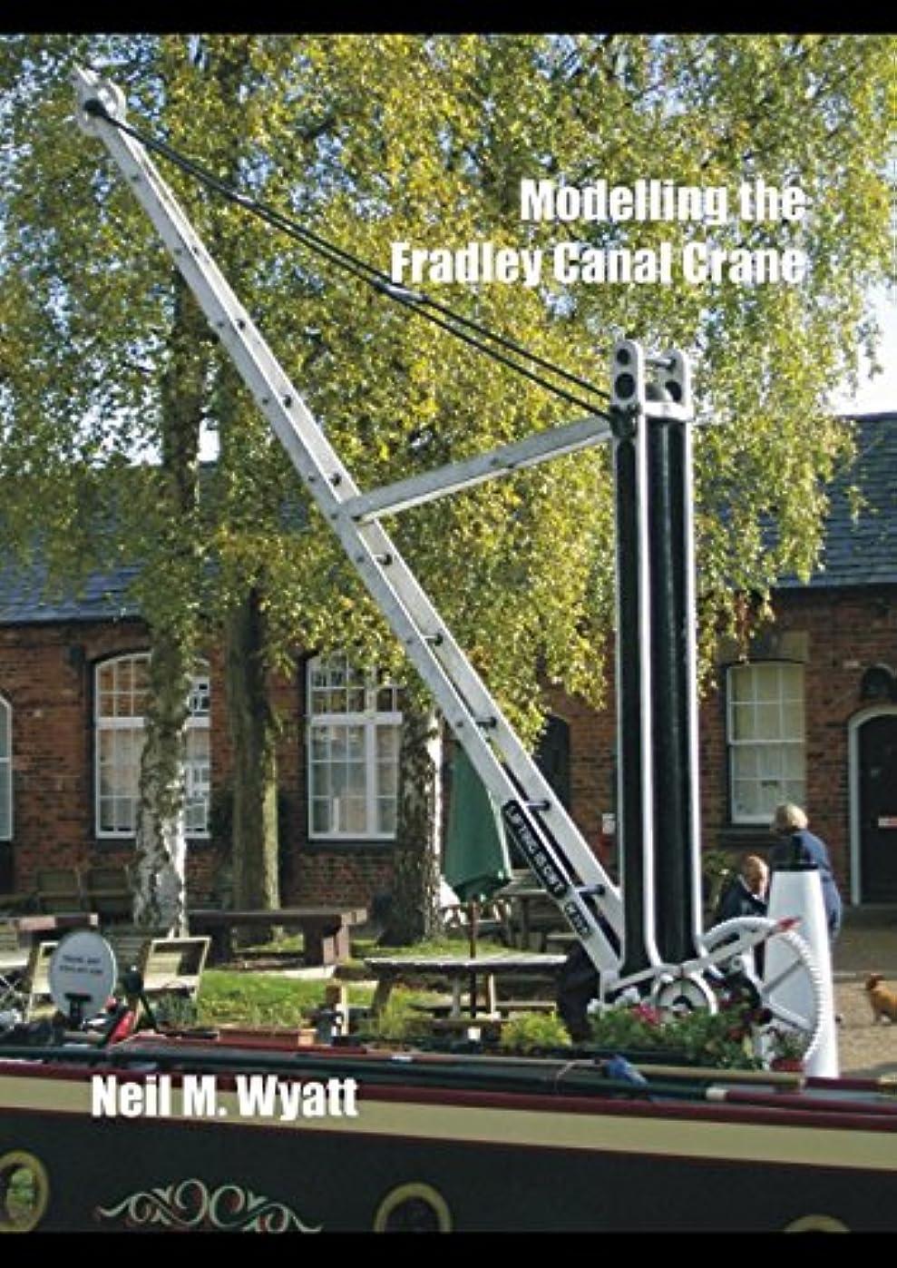 猛烈な耳柔らかい足Modelling the Fradley Canal Crane: A Workshop Handbook for Model Engineers (Workshop Handbooks for Model Engineers)
