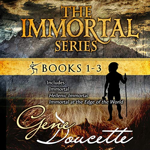 The Immortal Series: Volumes 1-3                   By:                                                                                                                                 Gene Doucette                               Narrated by:                                                                                                                                 Steve Carlson                      Length: 29 hrs and 54 mins     7 ratings     Overall 4.3