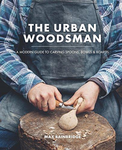 The Urban Woodsman by [Max Bainbridge]
