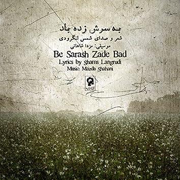 Be Sarash Zade Bad