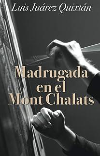 NOVELA ROMÁNTICA: MADRUGADA EN EL MONT CHALATS: Novela Romantica. Literatura Latinoamericana...