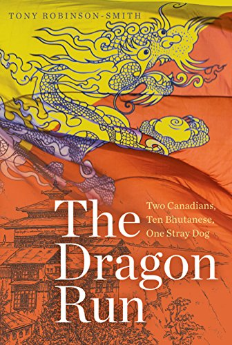 The Dragon Run: Two Canadians, Ten Bhutanese, One Stray Dog (Wayfarer) (English Edition)