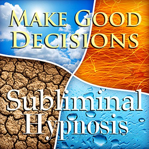 Make Good Decisions Subliminal Affirmations audiobook cover art