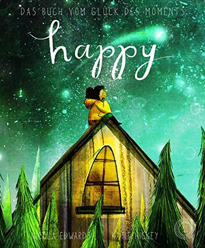 Happy: Das Buch vom Glück des Moments