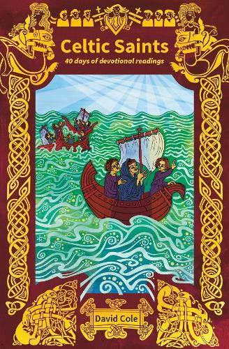 Celtic Saints: 40 days of devotional readings