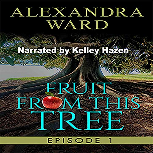Fruit from This Tree Audiobook By Alexandra Ward cover art