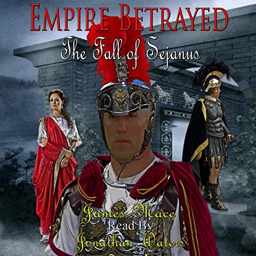 Empire Betrayed Audiobook By James Mace cover art