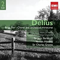 Delius: Brigg Fair, Choral and Orchestral Miniatures (2 CDs) (2009-03-24)