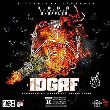Idgaf (feat. Shuffles)