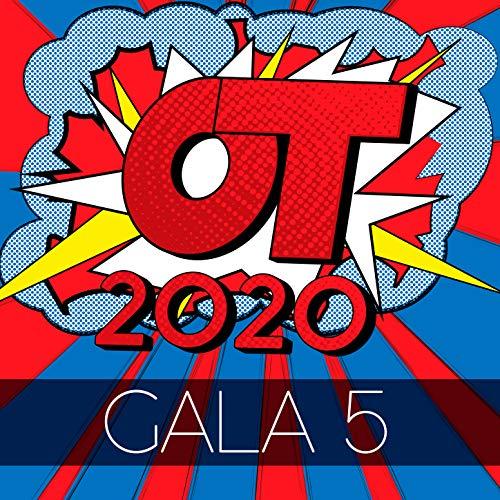 OT Gala 5 (Operación Triunfo 2020) [Explicit]