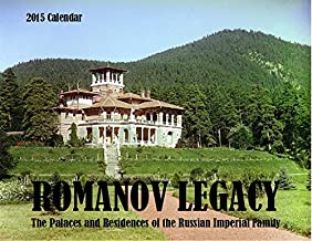 2015 Romanov Legacy Calendar; the Palaces and Residences of the Russian Imperial Family