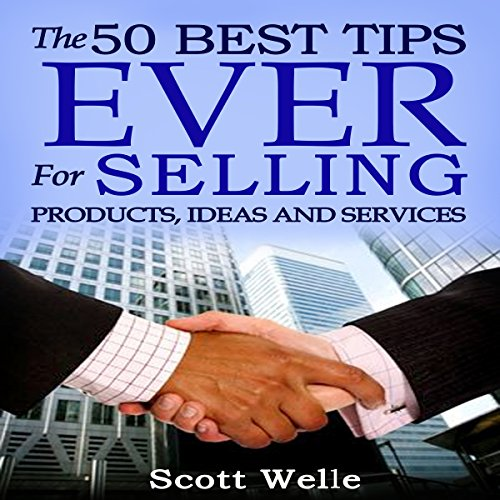 The 50 Best Tips Ever for Selling Products, Ideas, and Services audiobook cover art