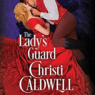 The Lady's Guard     Sinful Brides, Book 3              By:                                                                                                                                 Christi Caldwell                               Narrated by:                                                                                                                                 Tim Campbell                      Length: 9 hrs and 52 mins     250 ratings     Overall 4.4