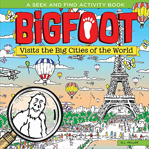 BigFoot Visits the Big Cities of the World: A Spectacular Seek and Find Challenge for All Ages! (Happy Fox Books) 2-Page Puzzles from New York to Tokyo with Over 500 Hidden Objects to Search and Find