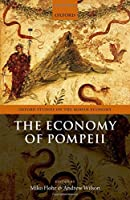The Economy of Pompeii (Oxford Studies on the Roman Economy)