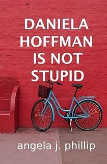 DANIELA HOFFMAN IS NOT STUPID