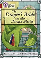 The Dragon's Bride and Other Dragon Stories: Band 14/Ruby (Collins Big Cat Tales)