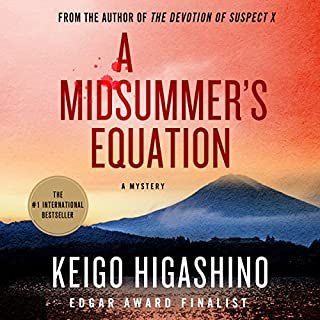 A Midsummer's Equation     A Mystery              著者:                                                                                                                                 Keigo Higashino                               ナレーター:                                                                                                                                 P.J. Ochlan                      再生時間: 11 時間  38 分     1件のカスタマーレビュー     総合評価 4.0