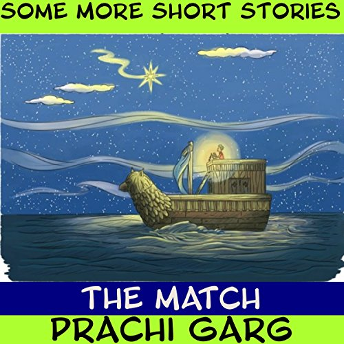 The Match                   By:                                                                                                                                 Prachi Garg                               Narrated by:                                                                                                                                 John Hawkes                      Length: 9 mins     Not rated yet     Overall 0.0