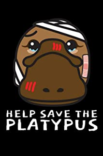 Help Save The Platypus: Platypus Journal, Platypus Gift For Platypus Lovers & Wildlife Conservationists, 110 Blank Lined P...