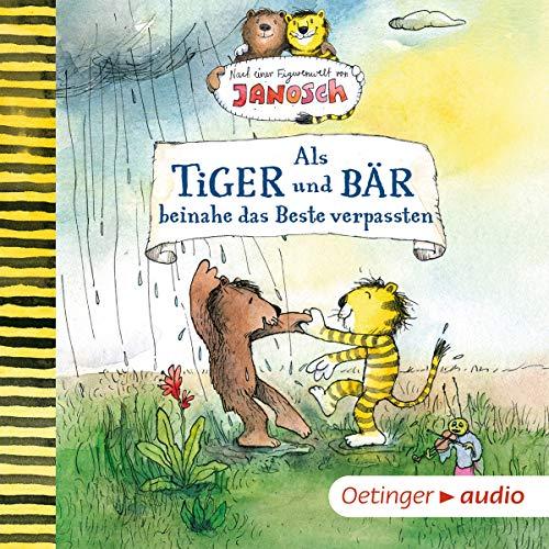 Page de couverture de Als Tiger und Bär beinahe das Beste verpassten