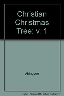 The Christian Christmas Tree: 25 Full-Size Easy-To-Use Patterns, Volume I (v. 1)