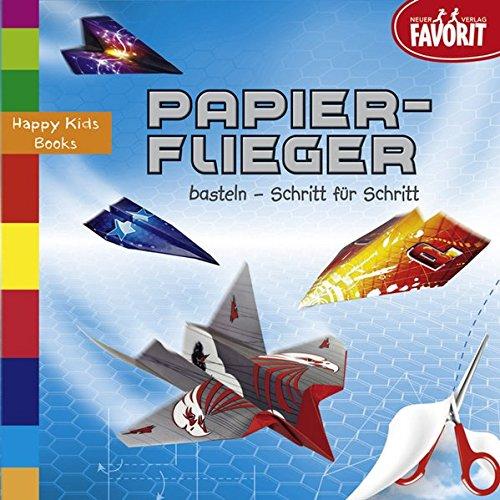 Papierflieger basteln - Schritt für Schritt: Happy Kids Books