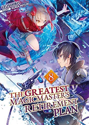 The Greatest Magicmaster's Retirement Plan: Volume 8 (English Edition)