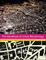 The Handbook of Urban Morphology (The Urban Handbook series)