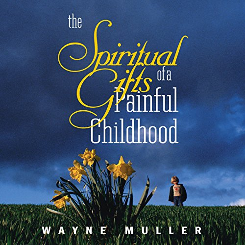Spiritual Gifts of a Painful Childhood cover art