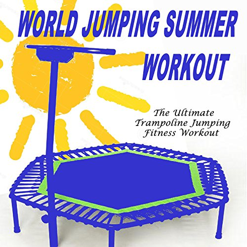 World Jumping Summer Workout - The Ultimate Trampoline Jumping Fitness Workout (Screw Legs and Strong Bungees for All Levels!)