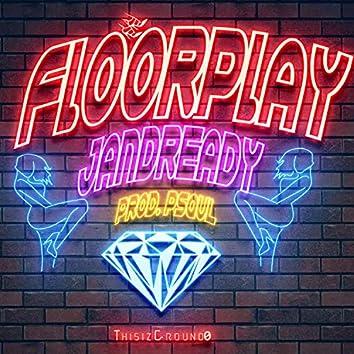 FloorPlay (ThisIzGround0)