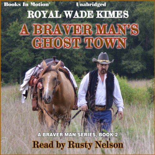 A Braver Man's Ghost Town audiobook cover art