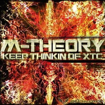 Keep Thinkin of XTC