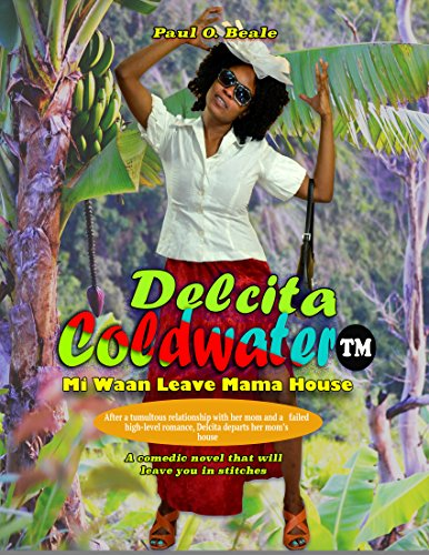 Delcita Coldwater: Mi Waan Leave Mama House (English Edition)