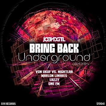 Bring Back Underground Remixes