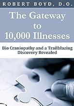 The Gateway to 10,000 Illnesses