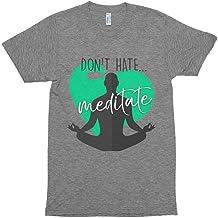 Feel Great Goods Don't Hate Meditate Shirt Yoga Zen Buddhist Zen AF Let That Shit Go- Yoga Shirt