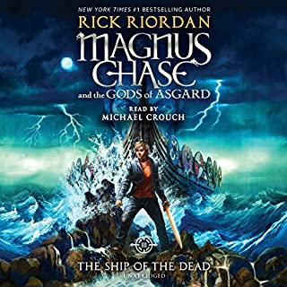 The Ship of the Dead     Magnus Chase and the Gods of Asgard, Book 3              Written by:                                                                                                                                 Rick Riordan                               Narrated by:                                                                                                                                 Michael Crouch                      Length: 12 hrs and 58 mins     47 ratings     Overall 4.6