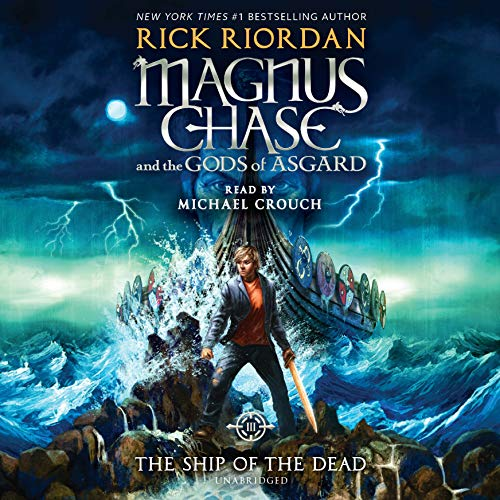 The Ship of the Dead     Magnus Chase and the Gods of Asgard, Book 3              Written by:                                                                                                                                 Rick Riordan                               Narrated by:                                                                                                                                 Michael Crouch                      Length: 12 hrs and 58 mins     48 ratings     Overall 4.6