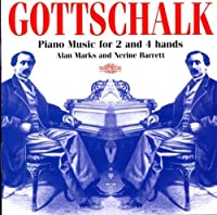 Piano Music for 2 & 4 Hands by LOUIS MOREAU GOTTSCHALK (2000-02-15)
