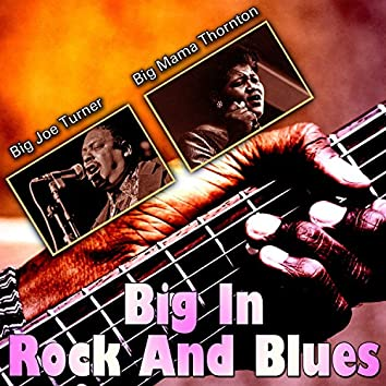 Big In Rock And Blues