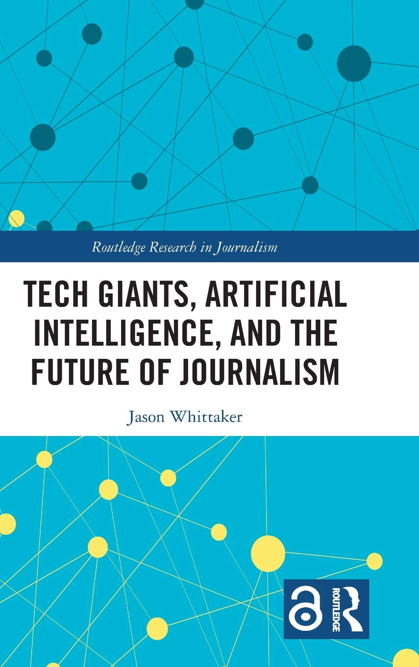 Download Tech Giants, Artificial Intelligence, And The Future Of Journalism 