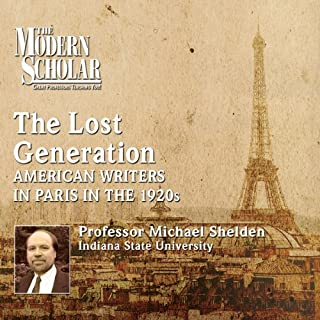 The Lost Generation     American Writers in Paris in the 1920s              By:                                                                                                                                 Michael Shelden                               Narrated by:                                                                                                                                 Michael Shelden                      Length: 7 hrs and 27 mins     31 ratings     Overall 4.6