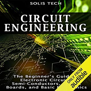 Circuit Engineering: The Beginner's Guide to Electronic Circuits, Semi-Conductors, Circuit Boards, and Basic Electronics Titelbild